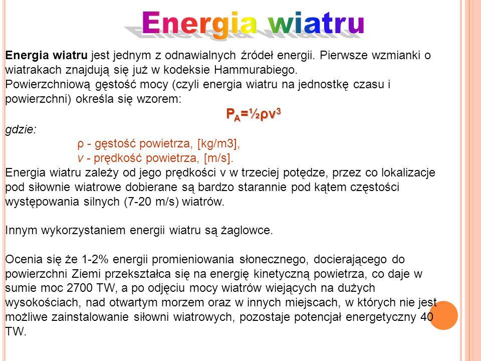 Energia wiatru Energia wiatru jest jednym z odnawialnych źródeł energii. Pierwsze wzmianki o wiatrakach znajdują się już w kodeksie Hammurabiego.