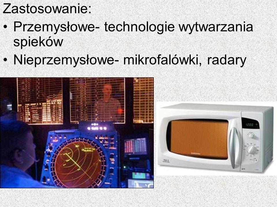 Zastosowanie: Przemysłowe- technologie wytwarzania spieków Nieprzemysłowe- mikrofalówki, radary