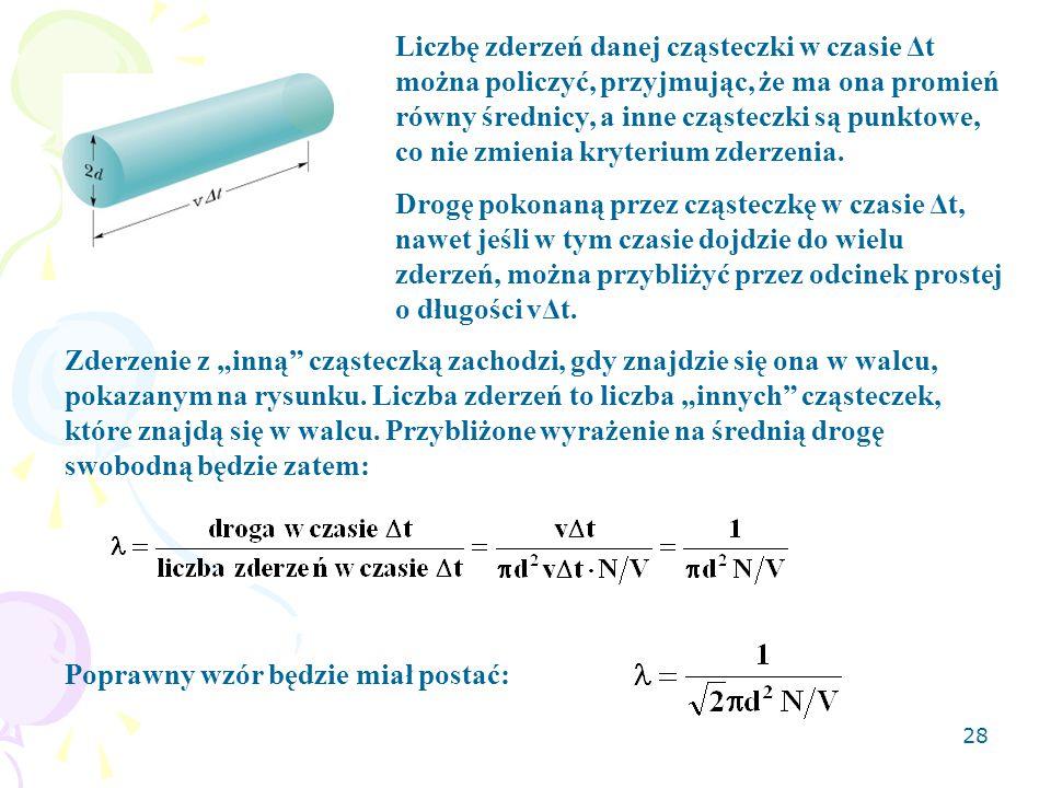 Liczbę zderzeń danej cząsteczki w czasie Δt można policzyć, przyjmując, że ma ona promień równy średnicy, a inne cząsteczki są punktowe, co nie zmienia kryterium zderzenia.