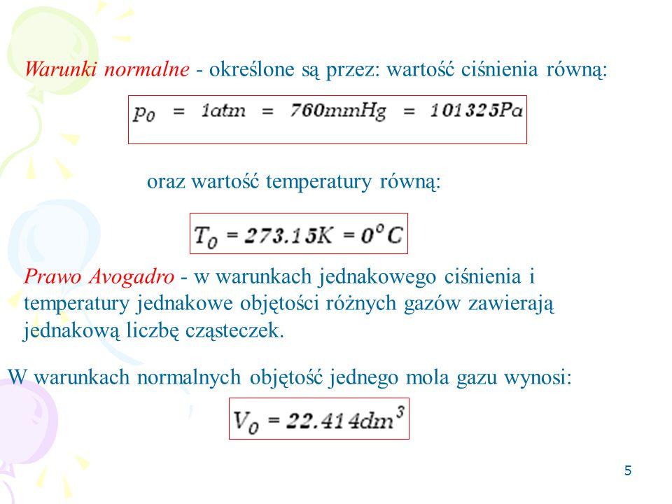 Warunki normalne - określone są przez: wartość ciśnienia równą: