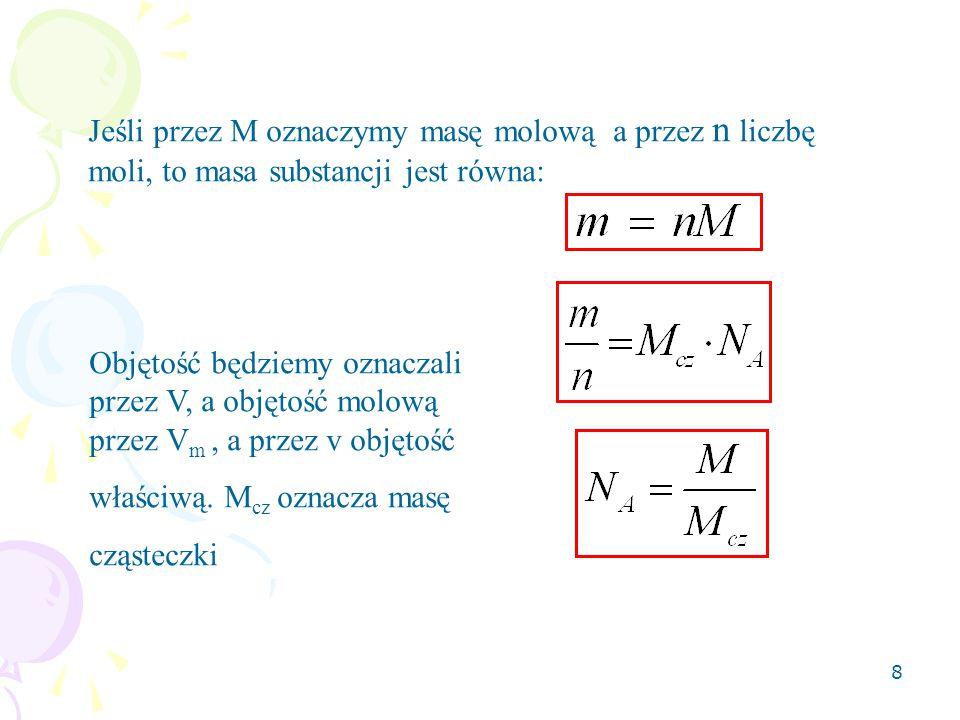 Jeśli przez M oznaczymy masę molową a przez n liczbę moli, to masa substancji jest równa: