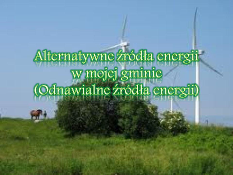 Alternatywne źródła energii w mojej gminie (Odnawialne źródła energii)