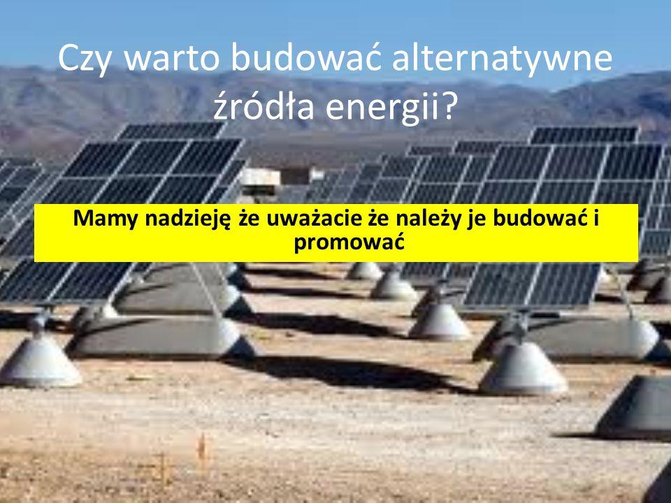 Czy warto budować alternatywne źródła energii