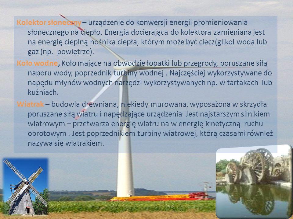 Kolektor słoneczny – urządzenie do konwersji energii promieniowania słonecznego na ciepło.