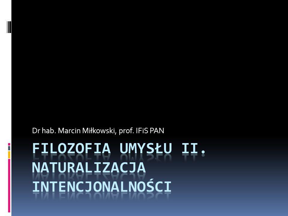 Filozofia umysłu II. naturalizacja intencjonalności