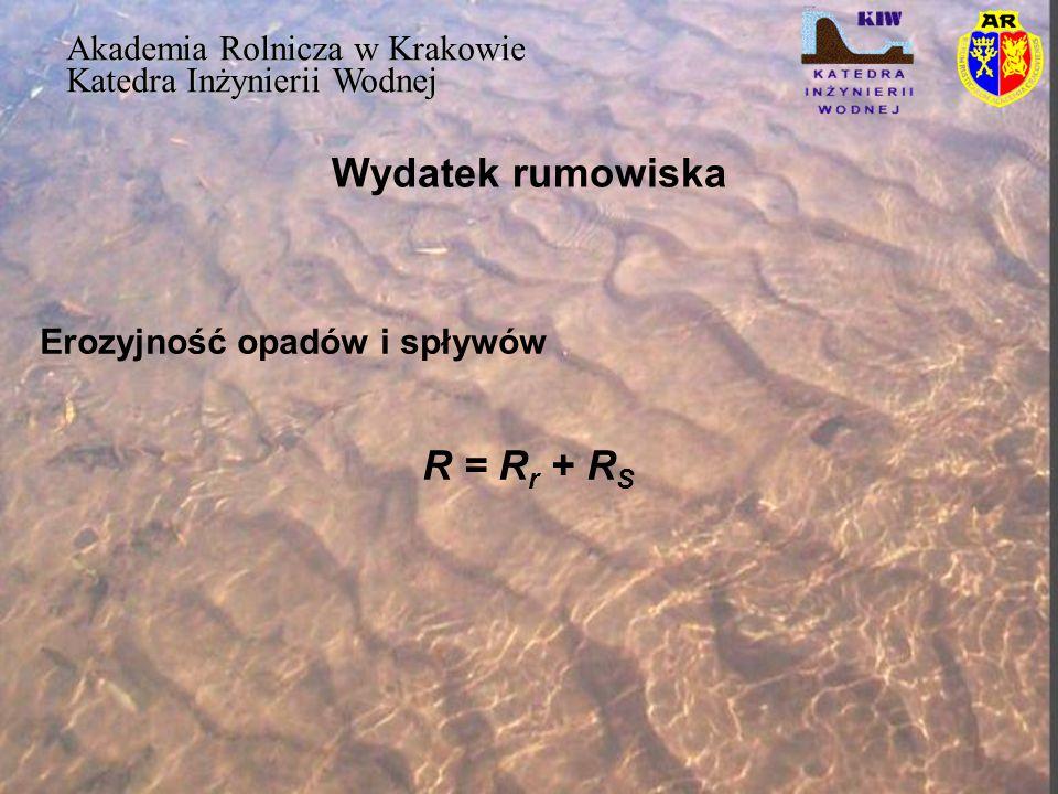 Wydatek rumowiska R = Rr + RS