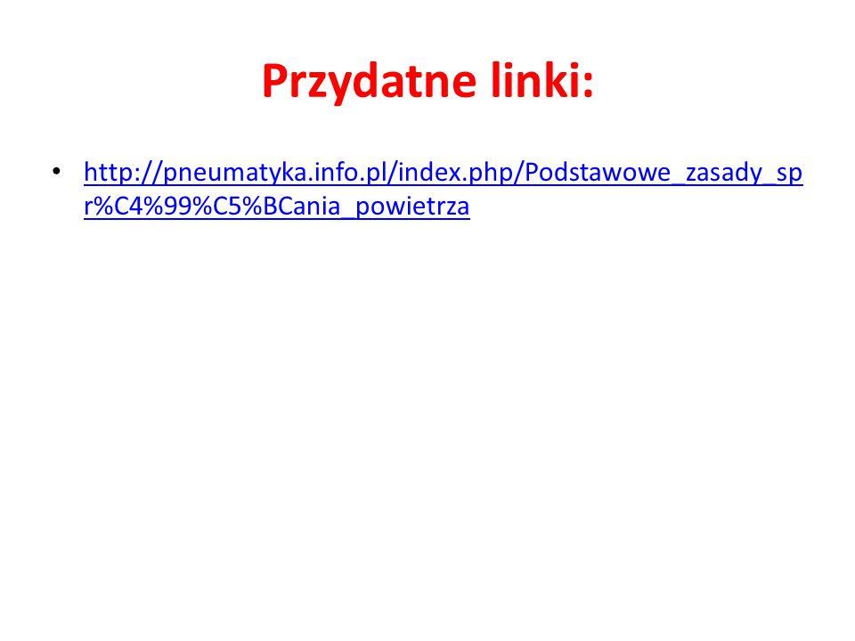 Przydatne linki: http://pneumatyka.info.pl/index.php/Podstawowe_zasady_spr%C4%99%C5%BCania_powietrza.