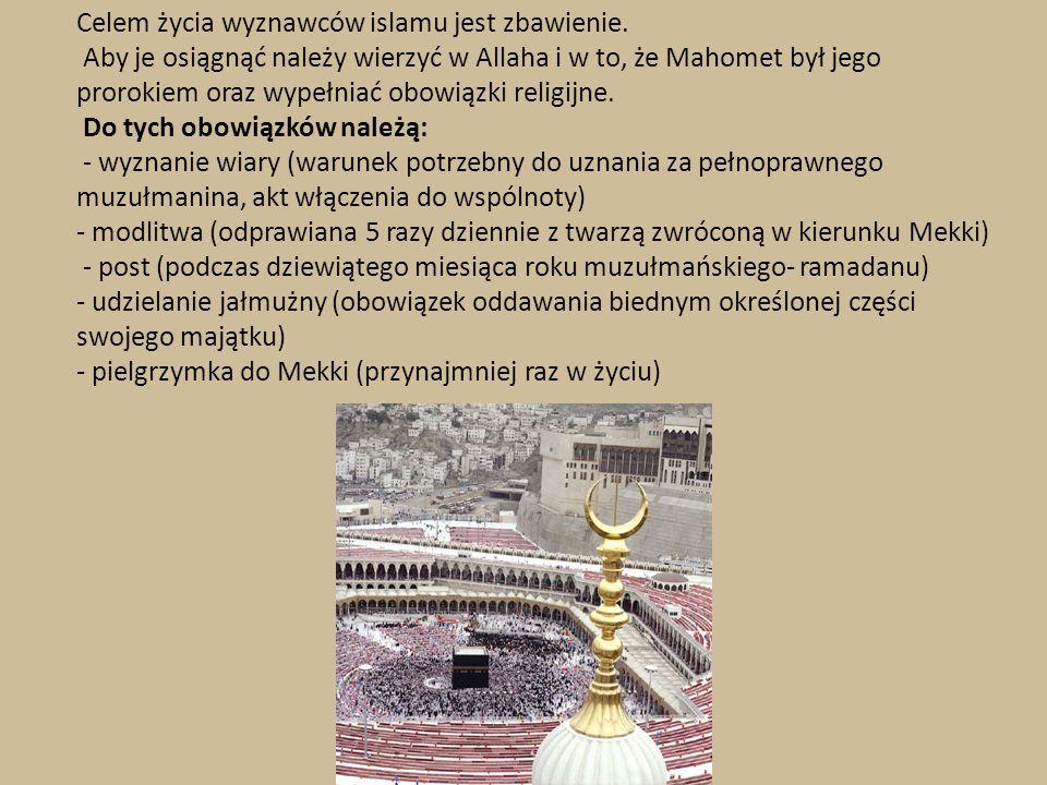 Celem życia wyznawców islamu jest zbawienie