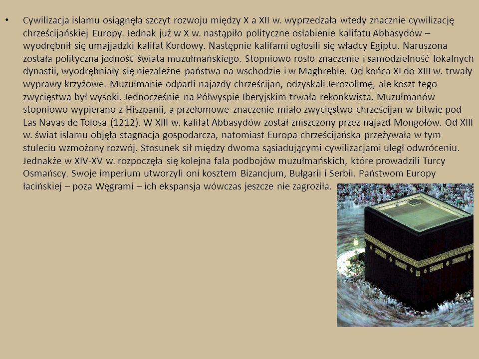Cywilizacja islamu osiągnęła szczyt rozwoju między X a XII w