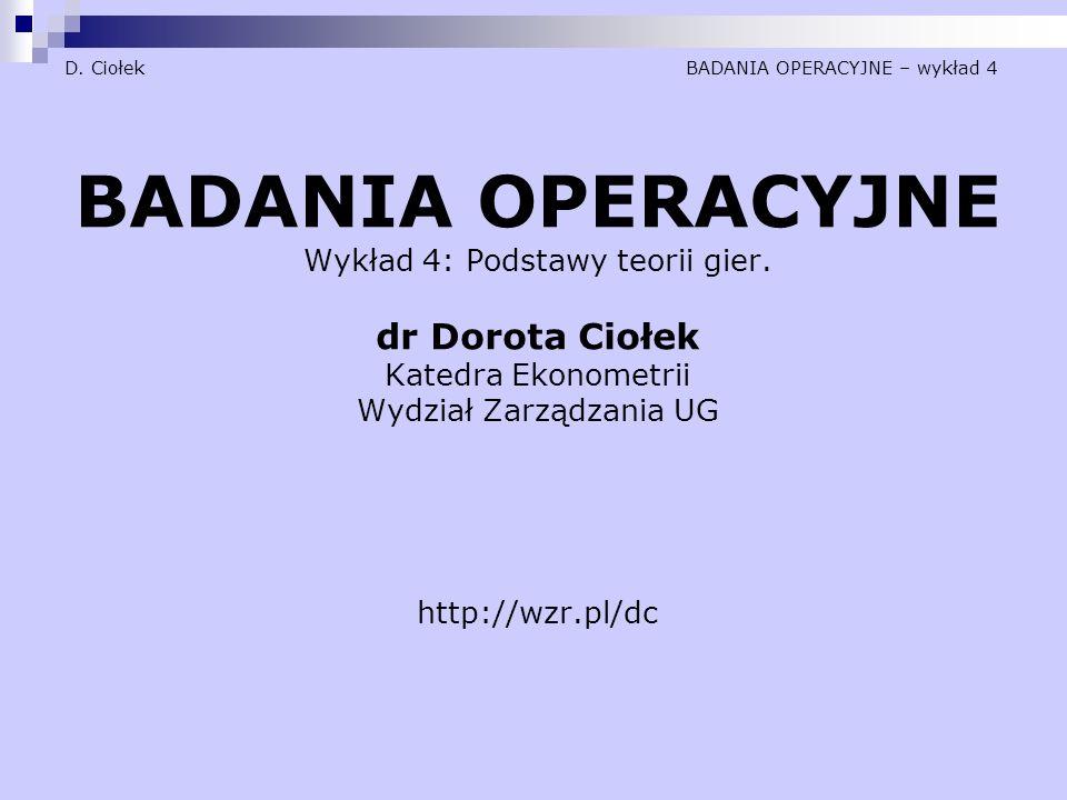 D. Ciołek BADANIA OPERACYJNE – wykład 4
