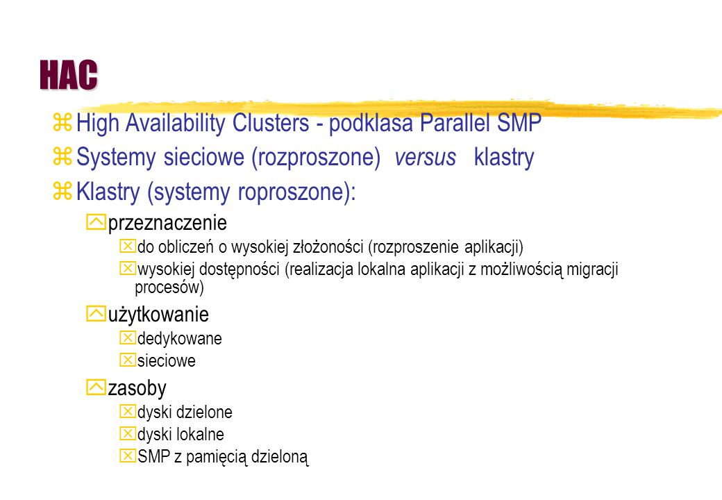 HAC High Availability Clusters - podklasa Parallel SMP