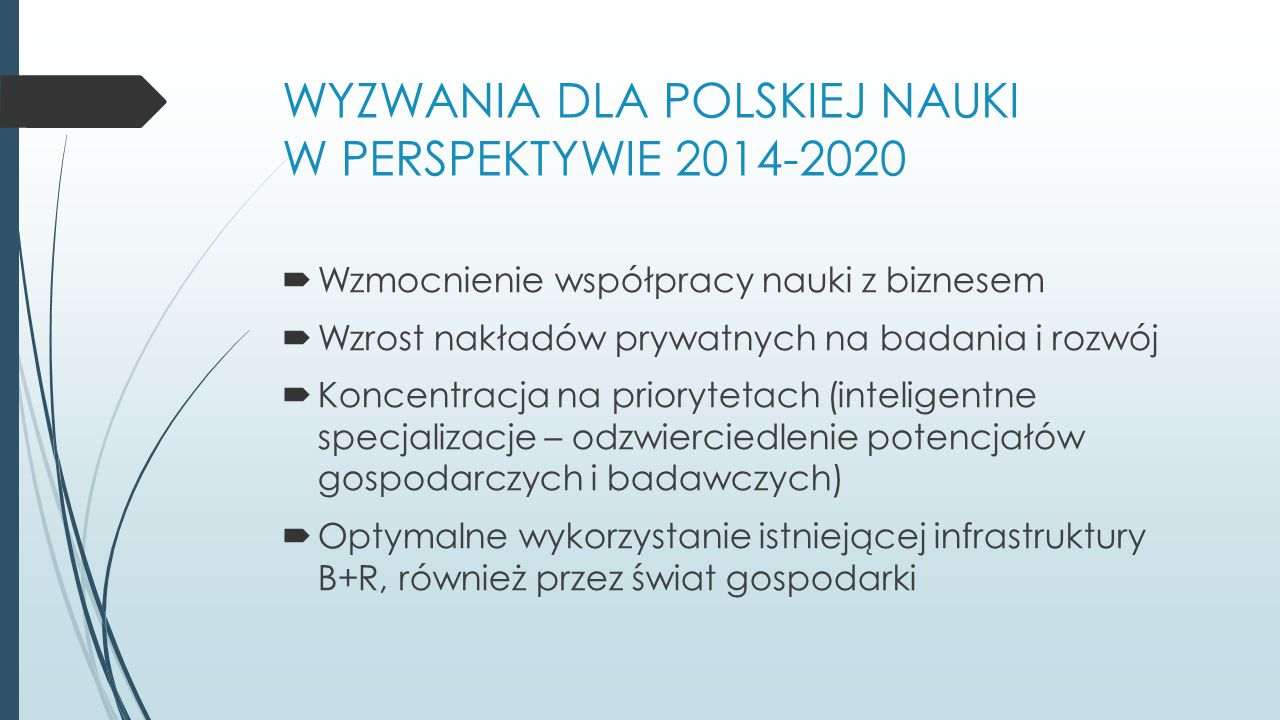WYZWANIA DLA POLSKIEJ NAUKI W PERSPEKTYWIE 2014-2020