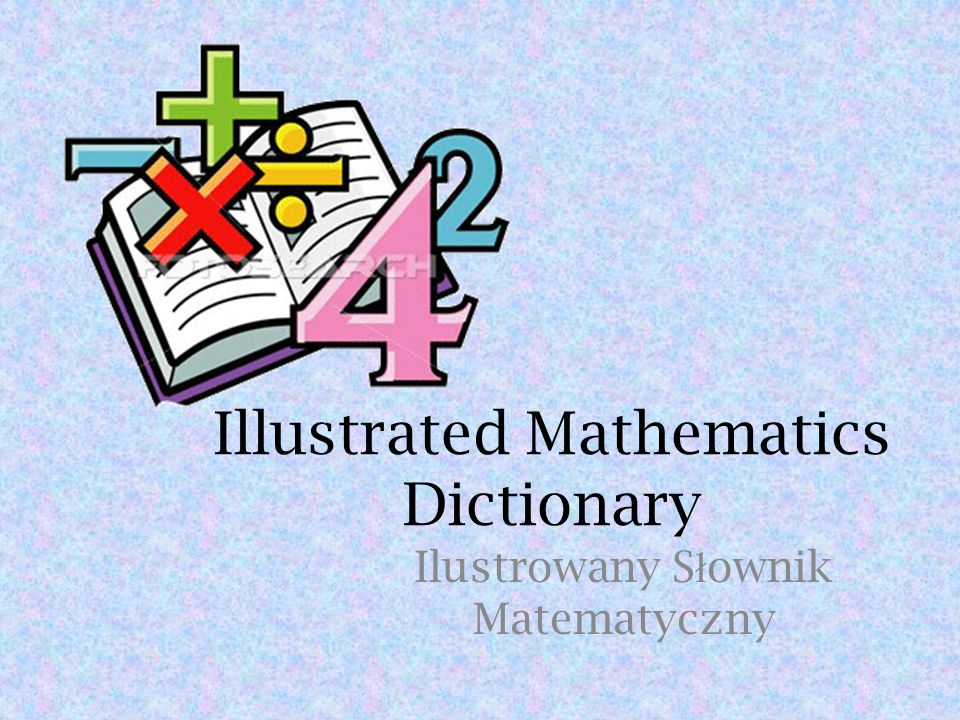 Illustrated Mathematics Dictionary