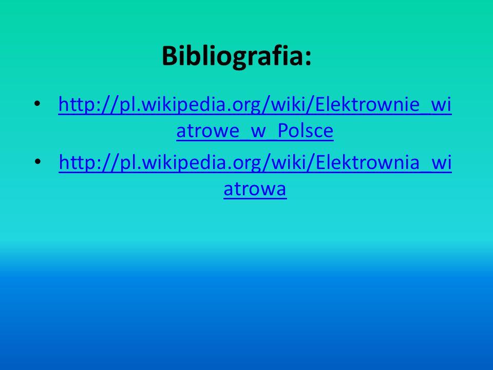 Bibliografia: http://pl.wikipedia.org/wiki/Elektrownie_wiatrowe_w_Polsce.