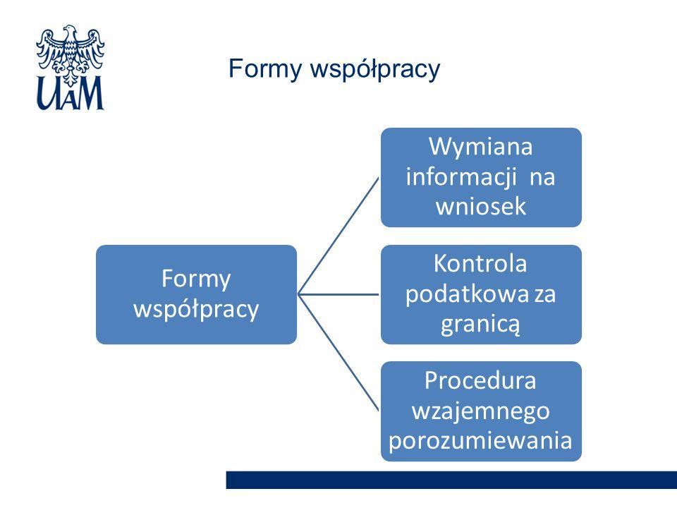 Formy współpracy Formy współpracy Wymiana informacji na wniosek