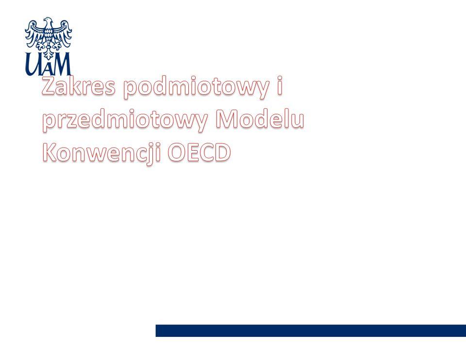 Zakres podmiotowy i przedmiotowy Modelu Konwencji OECD