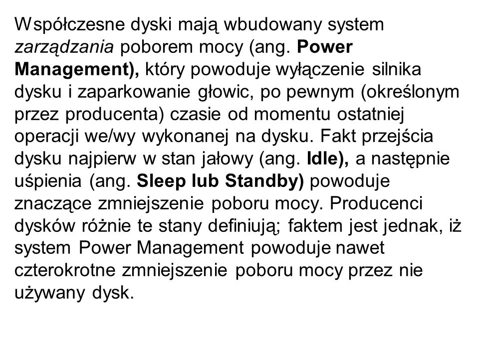 Współczesne dyski mają wbudowany system zarządzania poborem mocy (ang