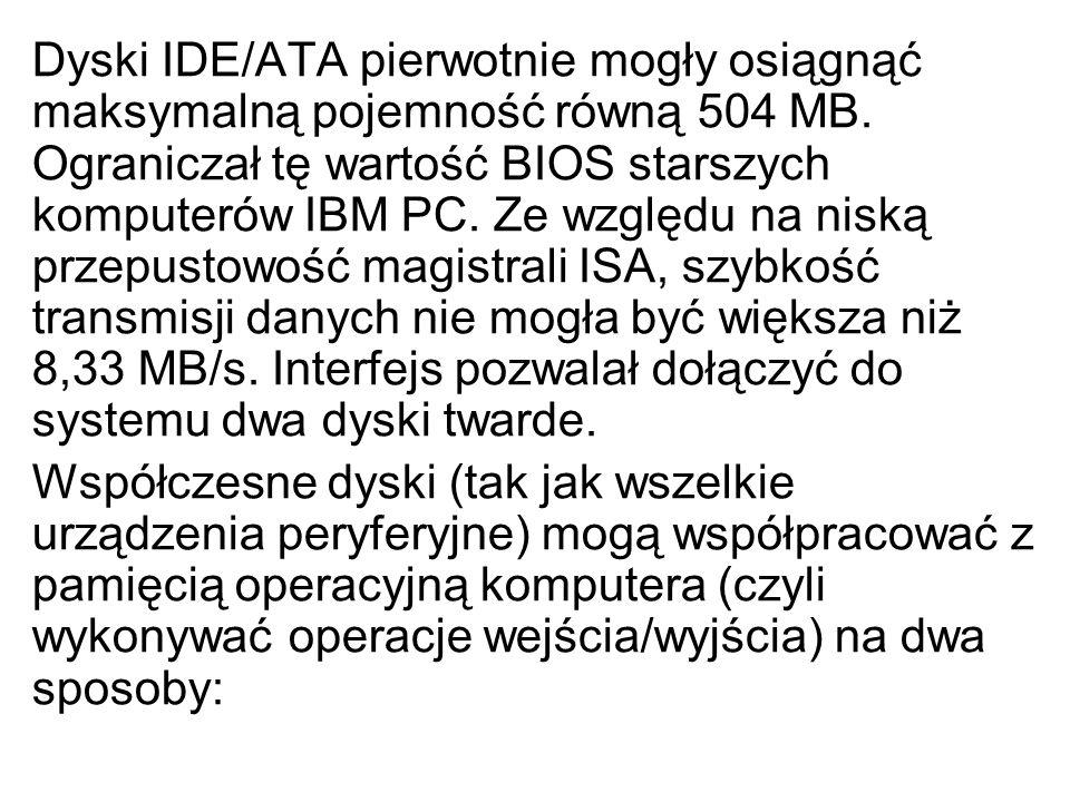 Dyski IDE/ATA pierwotnie mogły osiągnąć maksymalną pojemność równą 504 MB. Ograniczał tę wartość BIOS starszych komputerów IBM PC. Ze względu na niską przepustowość magistrali ISA, szybkość transmisji danych nie mogła być większa niż 8,33 MB/s. Interfejs pozwalał dołączyć do systemu dwa dyski twarde.