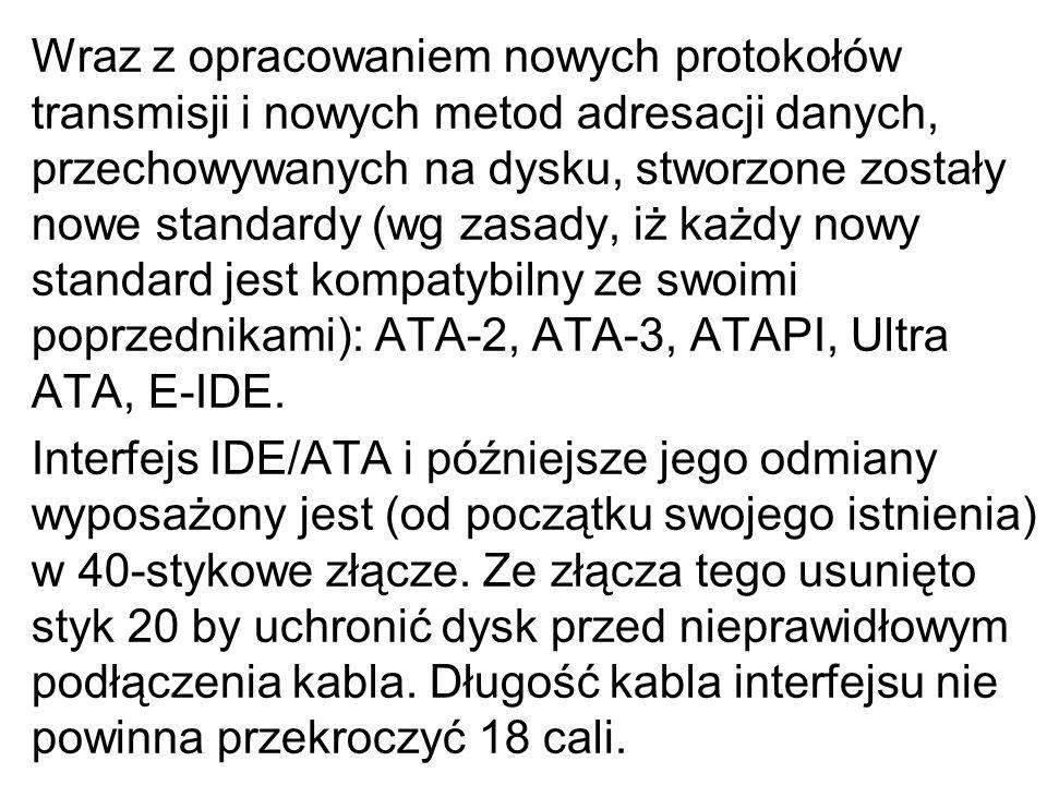 Wraz z opracowaniem nowych protokołów transmisji i nowych metod adresacji danych, przechowywanych na dysku, stworzone zostały nowe standardy (wg zasady, iż każdy nowy standard jest kompatybilny ze swoimi poprzednikami): ATA-2, ATA-3, ATAPI, Ultra ATA, E-IDE.