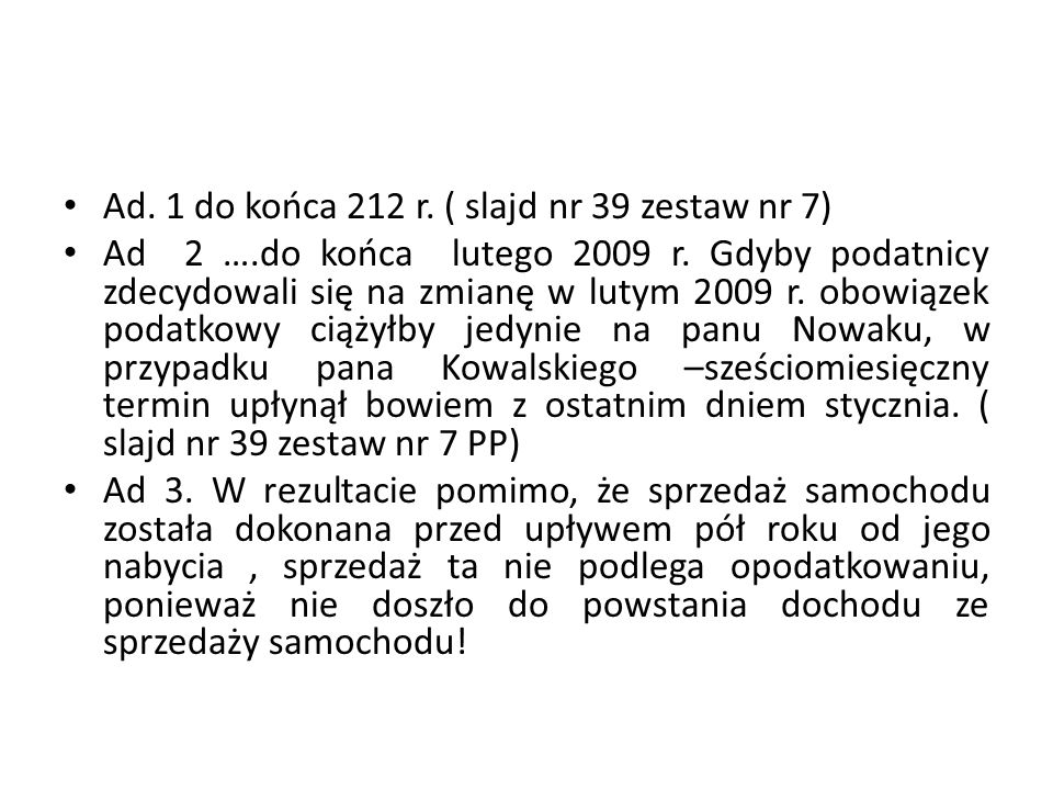 Ad. 1 do końca 212 r. ( slajd nr 39 zestaw nr 7)