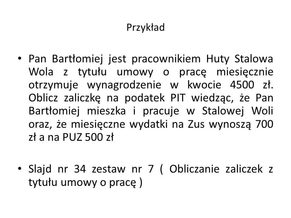 Slajd nr 34 zestaw nr 7 ( Obliczanie zaliczek z tytułu umowy o pracę )