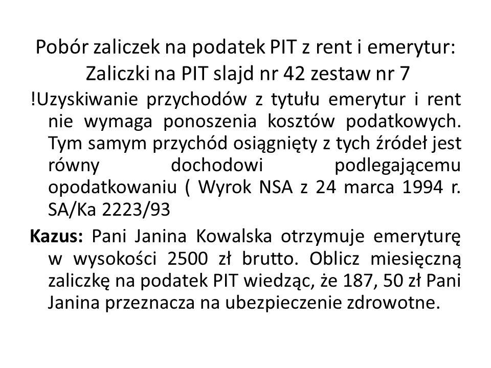 Pobór zaliczek na podatek PIT z rent i emerytur: Zaliczki na PIT slajd nr 42 zestaw nr 7