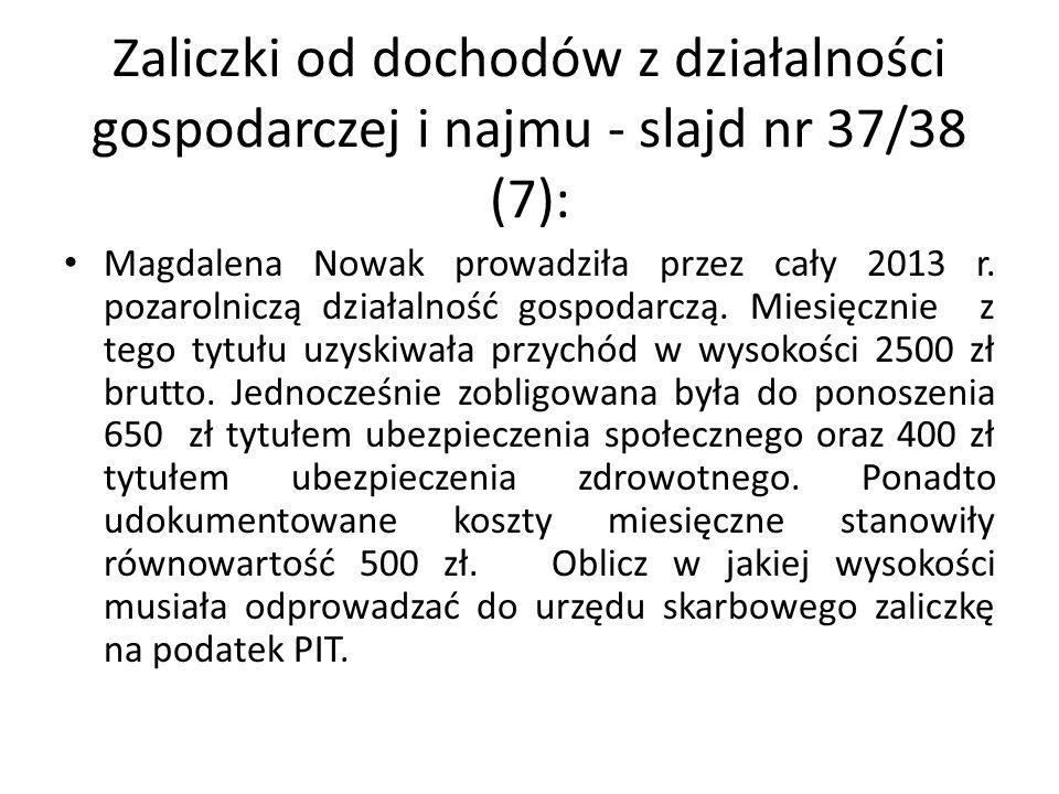 Zaliczki od dochodów z działalności gospodarczej i najmu - slajd nr 37/38 (7):