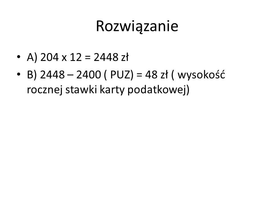 Rozwiązanie A) 204 x 12 = 2448 zł.