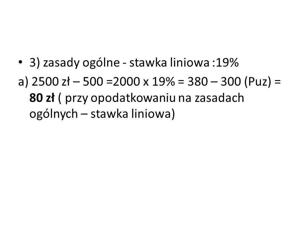 3) zasady ogólne - stawka liniowa :19%