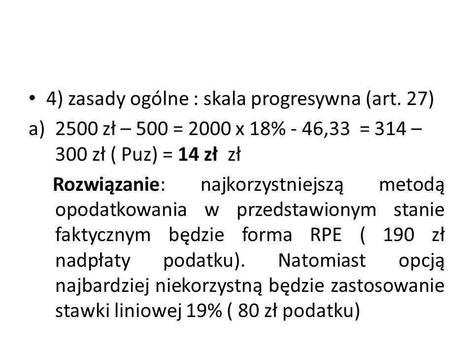 4) zasady ogólne : skala progresywna (art. 27)