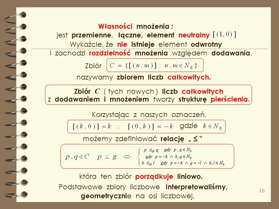 Własności mnożenia : jest przemienne, łączne, element neutralny. Wykażcie, że nie istnieje element odwrotny.