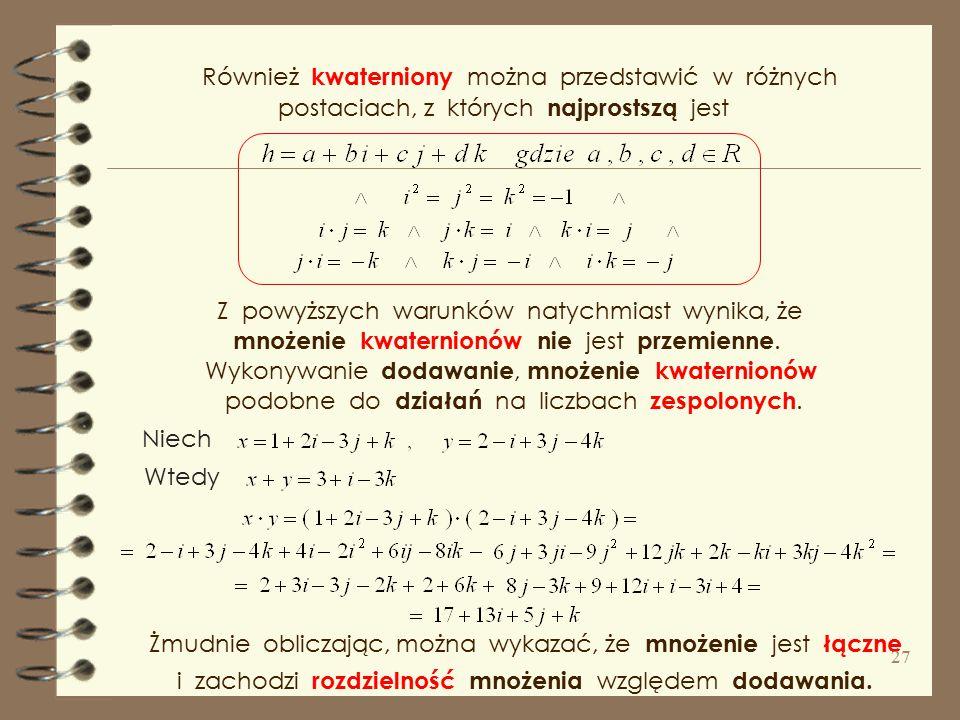 Również kwaterniony można przedstawić w różnych