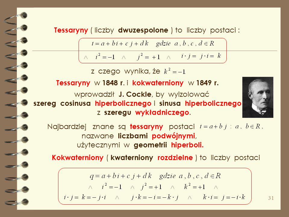 Tessaryny ( liczby dwuzespolone ) to liczby postaci :