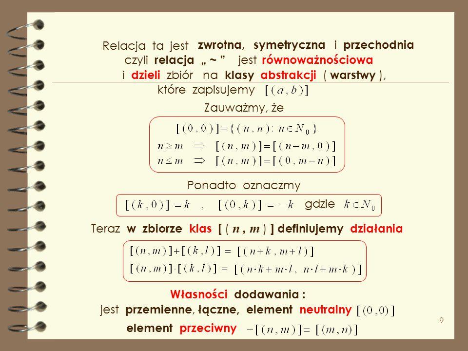 """Relacja ta jest zwrotna, symetryczna. i przechodnia. czyli relacja """" ~ jest. równoważnościowa."""