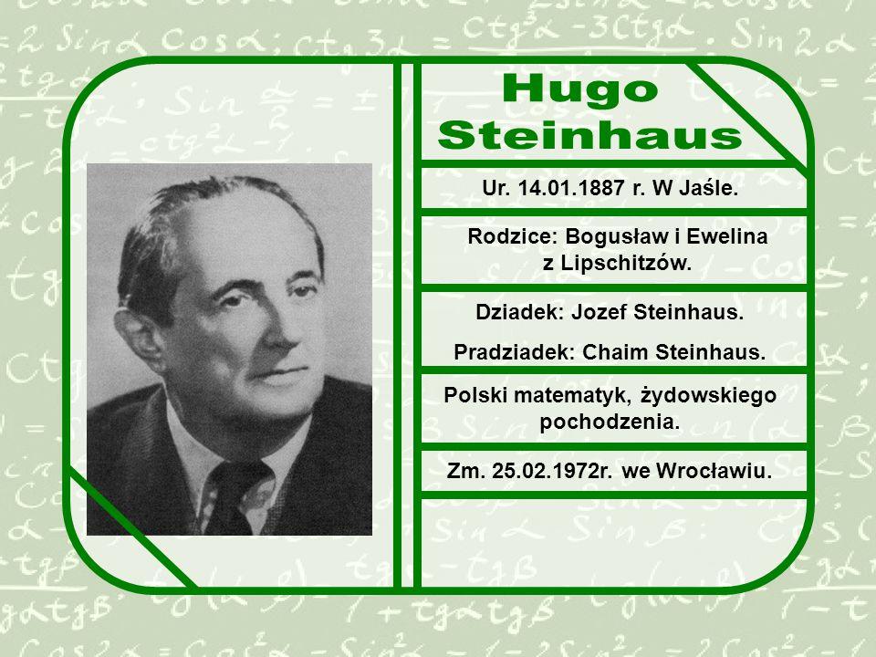 Hugo Steinhaus Ur. 14.01.1887 r. W Jaśle.