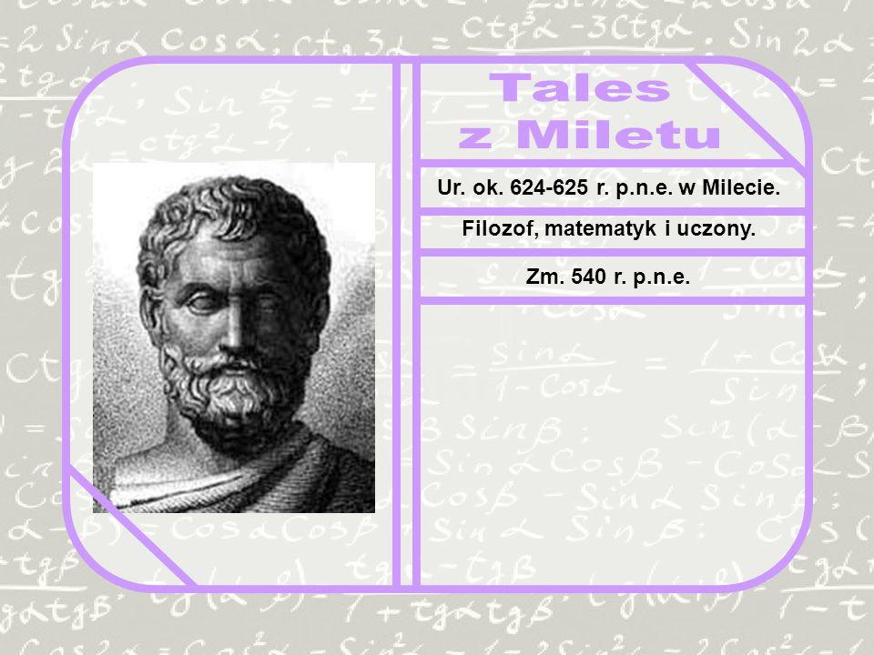 Filozof, matematyk i uczony.