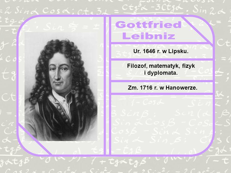 Filozof, matematyk, fizyk i dyplomata.