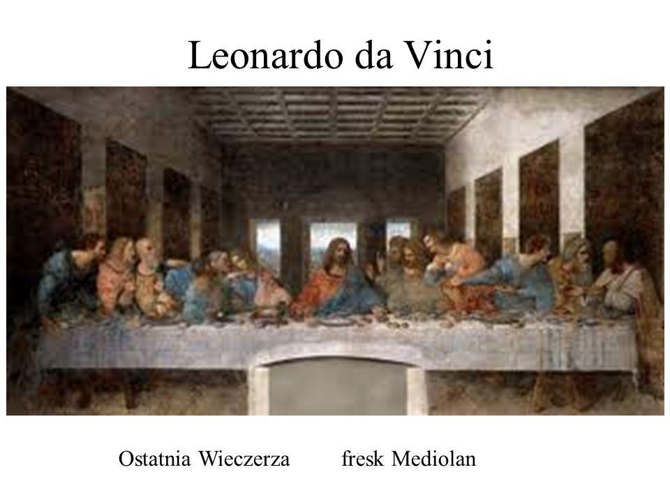 Leonardo da Vinci Ostatnia Wieczerza fresk Mediolan