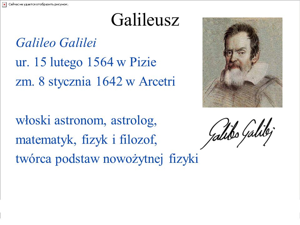 Galileusz Galileo Galilei ur. 15 lutego 1564 w Pizie