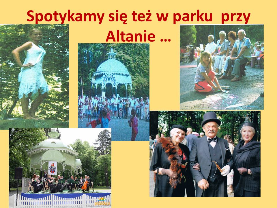 Spotykamy się też w parku przy Altanie …