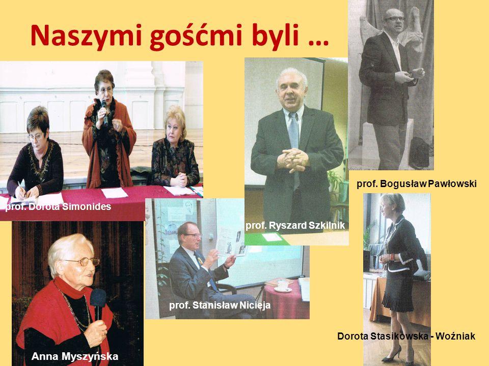 Naszymi gośćmi byli … Anna Myszyńska prof. Bogusław Pawłowski