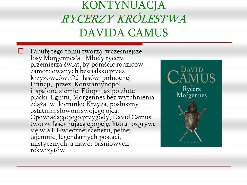 KONTYNUACJA RYCERZY KRÓLESTWA DAVIDA CAMUS