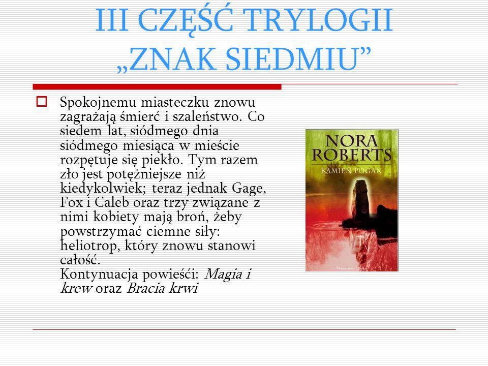 """III CZĘŚĆ TRYLOGII """"ZNAK SIEDMIU"""