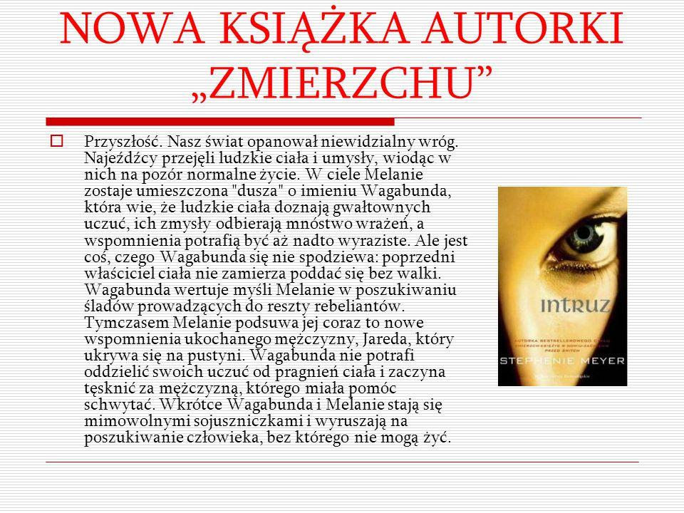 """NOWA KSIĄŻKA AUTORKI """"ZMIERZCHU"""