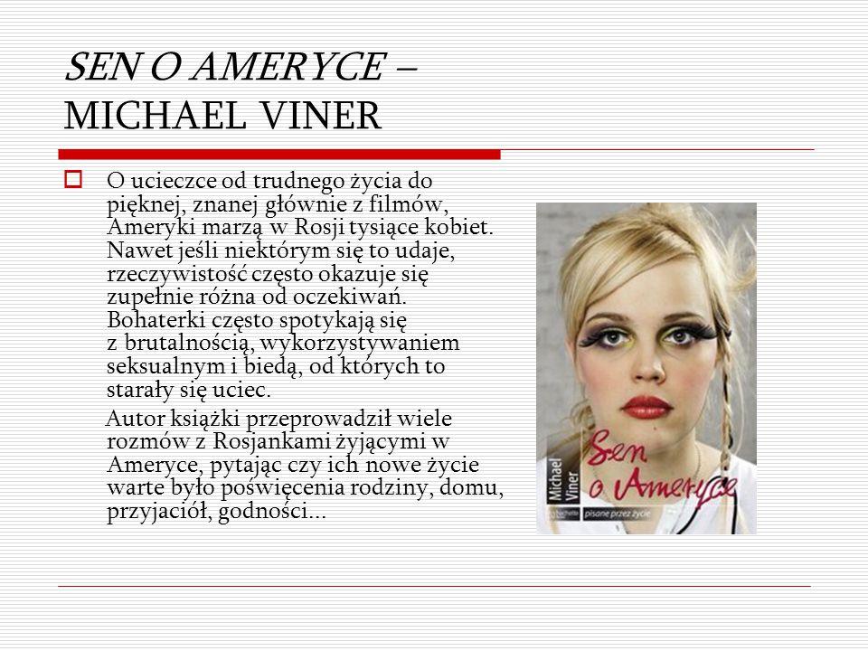 SEN O AMERYCE – MICHAEL VINER