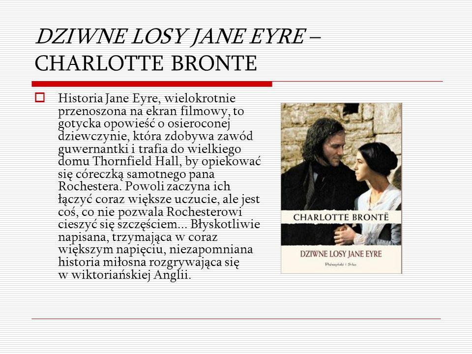 DZIWNE LOSY JANE EYRE – CHARLOTTE BRONTE