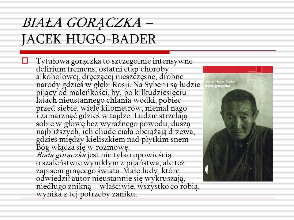 BIAŁA GORĄCZKA – JACEK HUGO-BADER