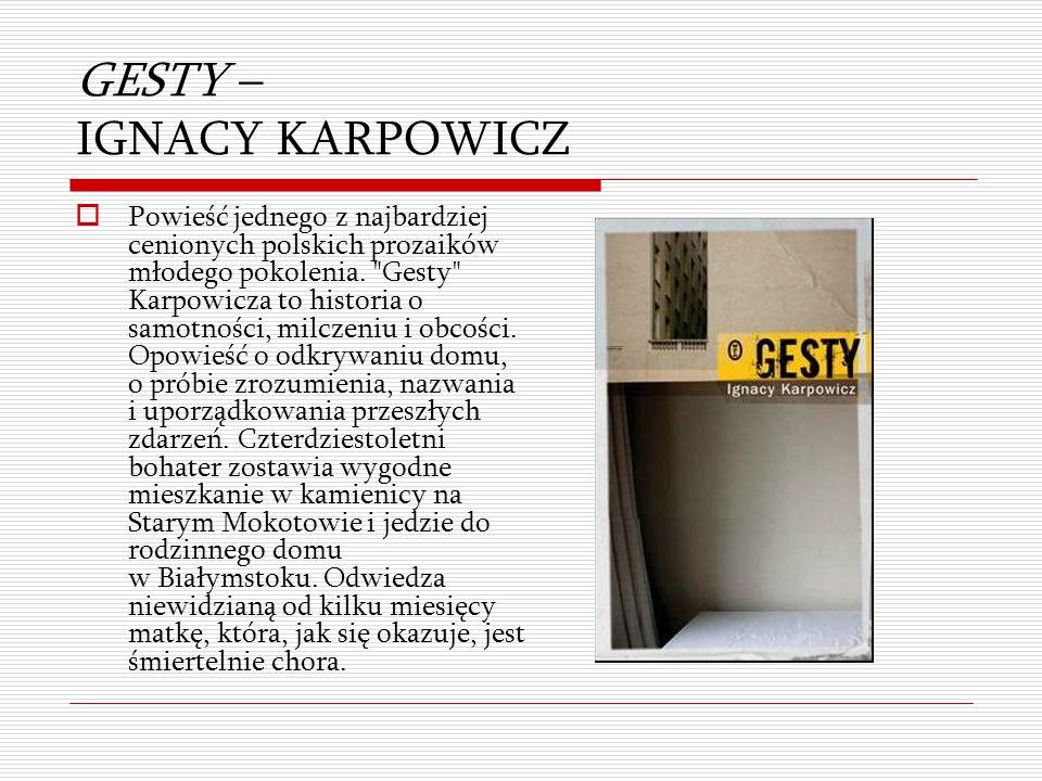 GESTY – IGNACY KARPOWICZ