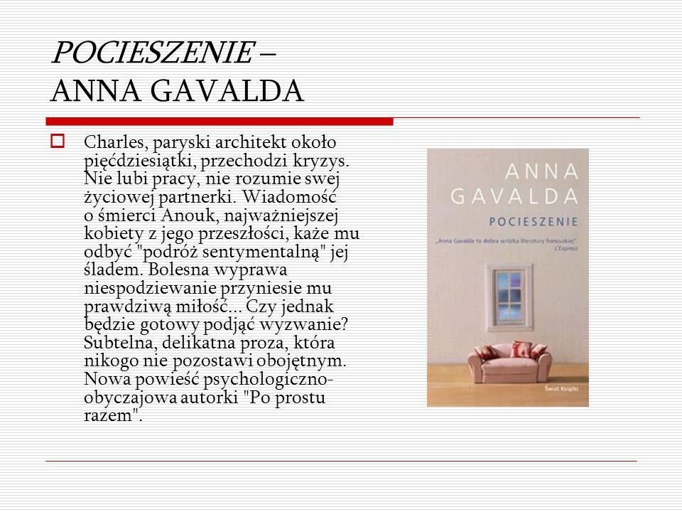 POCIESZENIE – ANNA GAVALDA