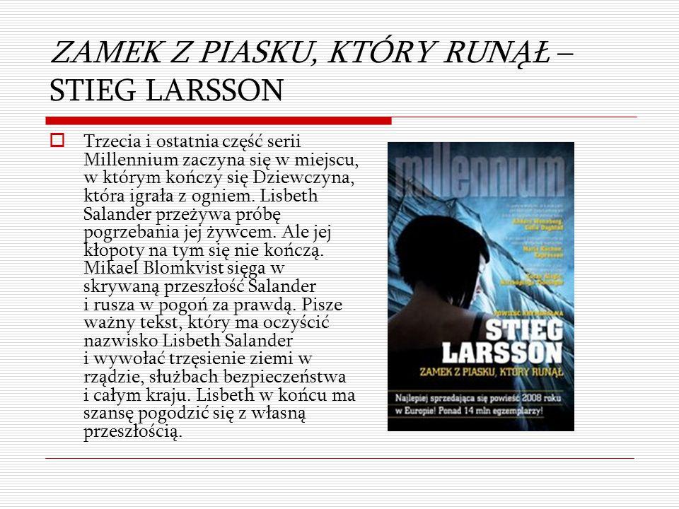 ZAMEK Z PIASKU, KTÓRY RUNĄŁ – STIEG LARSSON